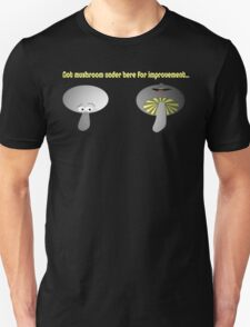 Not Mushroom for Improvement... T-Shirt