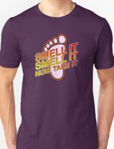 The Feet Uppercut: Smell it, then Take it. T-Shirt