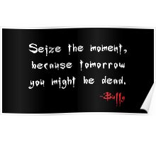 Seize the Moment - Says Buffy Poster