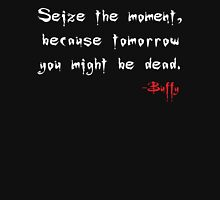 Seize the Moment - Says Buffy Unisex T-Shirt