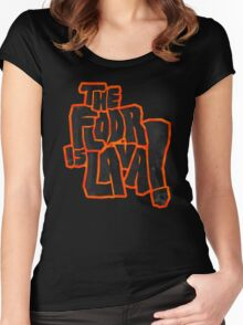 The floor is lava! Women's Fitted Scoop T-Shirt