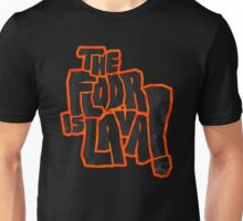 The floor is lava! Unisex T-Shirt