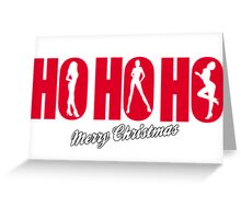 HO HO HO - MERRY CHRISTMAS  Greeting Card