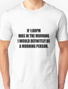 It's morning somewhere right? T-Shirt
