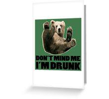 DON'T MIND ME I'M DRUNK FUNNY BEAR DESIGN Greeting Card