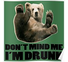 DON'T MIND ME I'M DRUNK FUNNY BEAR DESIGN Poster