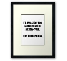 Know-it-all Framed Print