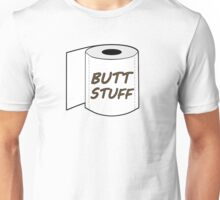 Butt Stuff Unisex T-Shirt