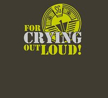 O'Neill (With 2 L's) For Crying out Loud Unisex T-Shirt