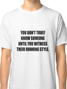 How do you run? Classic T-Shirt