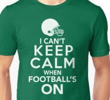I Can't Keep Calm When Football's On Unisex T-Shirt