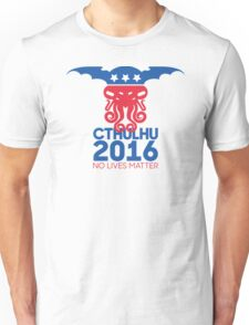 Vote Cthulhu for President 2016 No Lives Matter Unisex T-Shirt