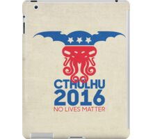 Vote Cthulhu for President 2016 No Lives Matter iPad Case/Skin