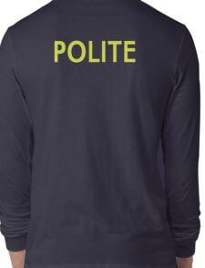 Polite Long Sleeve T-Shirt