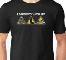 I Need Your Clothes, Your Boots and Your Motorcycle Unisex T-Shirt