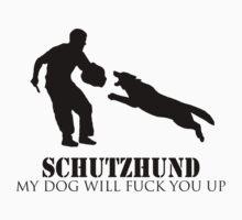 Schutzhund - My dog will fuck you up! (Dark Design) by wildwolf