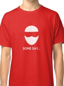 Some Say... The Stig Classic T-Shirt