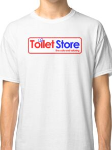 Toilet Store: Fine Suits and Tailoring Classic T-Shirt