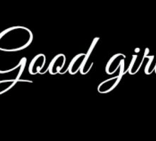 Good Girl Sticker (black) Sticker