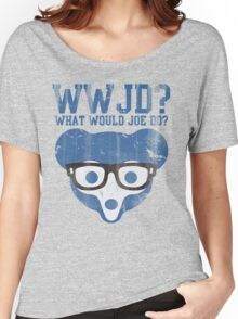 Chicgo What Would Joe Do? Women's Relaxed Fit T-Shirt