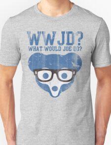 Chicgo What Would Joe Do? T-Shirt