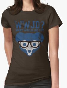 Chicgo What Would Joe Do? Womens Fitted T-Shirt
