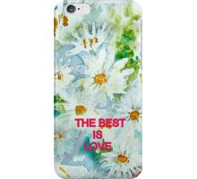 "daisy PHONE CASE   ""THE BEST IS LOVE"" iPhone Case/Skin"