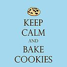 Keep Calm and Bake Cookies - Light Blue by Emily Clarke
