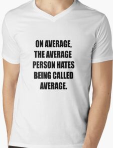 Are you average? Mens V-Neck T-Shirt