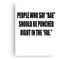"""Bae = Punched in the """"fae"""" Canvas Print"""
