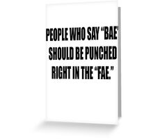 """Bae = Punched in the """"fae"""" Greeting Card"""