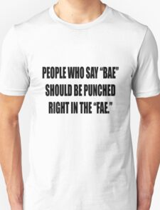 """Bae = Punched in the """"fae"""" T-Shirt"""