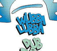 Rick and Morty Wubba Lubba Dub Dub Quote by pidesignprints