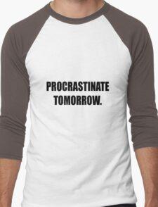 Procrastinate tomorrow! Men's Baseball ¾ T-Shirt