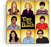 That '70s Bunch (That '70s Show) Canvas Print