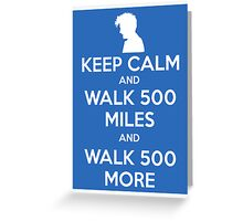 Keep Calm and Walk 500 Miles Greeting Card