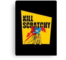 Kill Scratchy Vol.1 Canvas Print