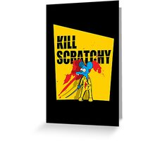 Kill Scratchy Vol.1 Greeting Card