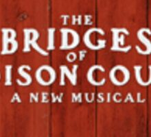 Bridges of Madison County Musical  Sticker