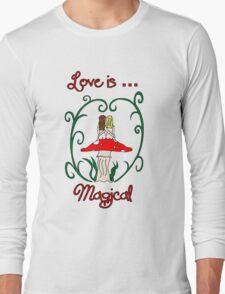 Love is Magical Long Sleeve T-Shirt