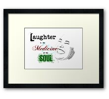 Laughter is the Medicine of the Soul Framed Print