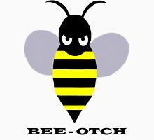Bee-otch Unisex T-Shirt