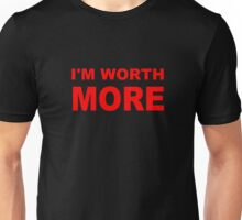 You're worth more Unisex T-Shirt