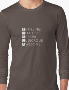TESLA - Thrilling, Electric, Superb, Ludicrous, Awesome Long Sleeve T-Shirt