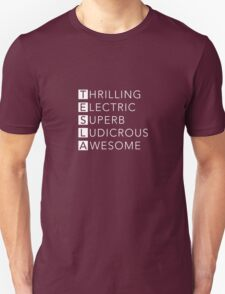 TESLA - Thrilling, Electric, Superb, Ludicrous, Awesome T-Shirt