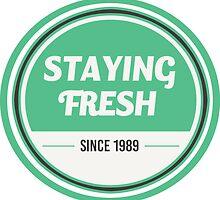 Staying fresh badge - since 1989 by TswizzleEG