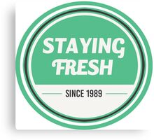 Staying fresh badge - since 1989 Canvas Print