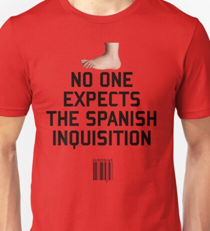 No One Expects the Spanish Inquisition Unisex T-Shirt