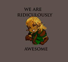we are ridiculously awesome Unisex T-Shirt