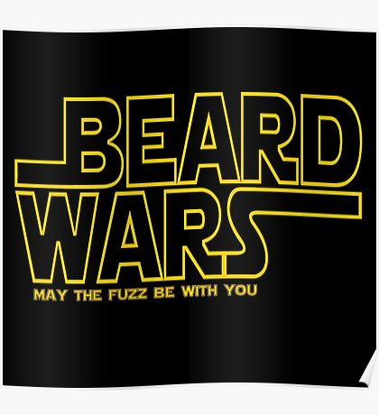Beard Wars May The Fuzz Be With You Men's Funny Beard Sci-fi  Poster
